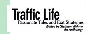 Traffic Life : Passionate Tales and Exit Strategies